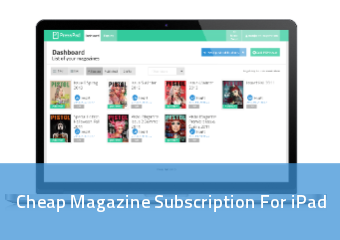 Cheap Magazine Subscription For Ipad | PressPad